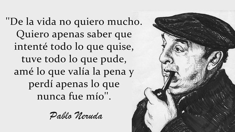 Veinte Frases De Pablo Neruda Que Te Haran Creer En El Amor